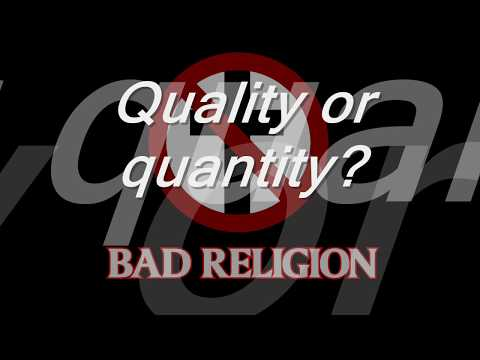 Bad Religion - Quality Or Quantity
