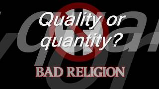 Watch Bad Religion Quality Or Quantity video