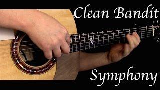Download Lagu Clean Bandit - Symphony ft. Zara Larsson - Fingerstyle Guitar Gratis STAFABAND