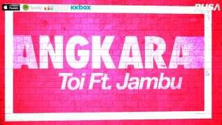 Angkara - Toi Feat. Jambu [Official Lyrics Video]