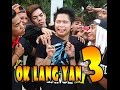 OK LANG YAN part 3 ( For Mobile Phones ) thumbnail