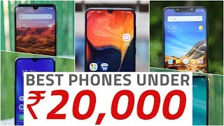 The Best Phones Under Rs. 20,000 (April 2019 Edition)