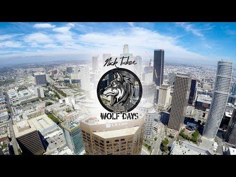 Nick Tucker - Wolf Days Ep.7 (DTLA Weekend with Keelan Dadd & Boo Johnson)