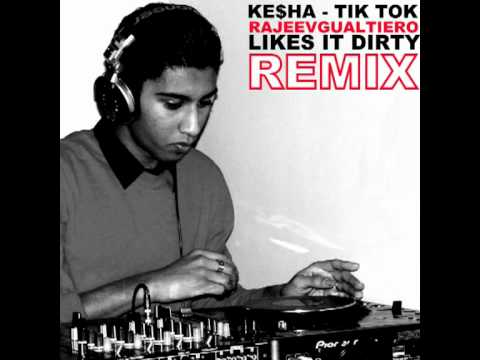Ke$ha - Tik Tok (Rajeev_Gualtiero_Likes_It_Dirty_Remix)