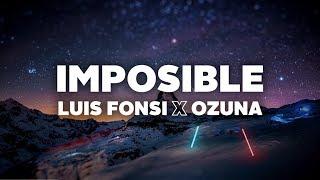 Luis Fonsi Ozuna Imposible Letra
