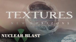 TEXTURES - New Horizons (OFFICIAL TRACK & LYRICS)