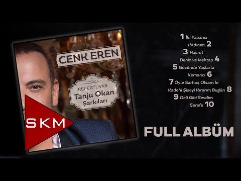 Cenk Eren - Repertuvar / Tanju Okan Şarkıları (Official Full Albüm)