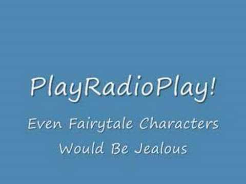 PlayRadioPlay! - Even Fairy Tale Characters Would Be Jealous