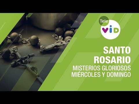 Santo Rosario, Misterios Gloriosos, Miércoles y Domingo - Tele VID