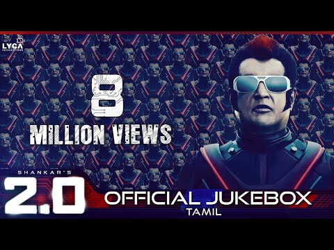 2.0 - Official Jukebox (Tamil) | Rajinikanth, Akshay Kumar | Shankar | A.R. Rahman thumbnail