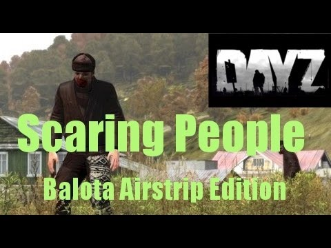 DayZ - Scaring People