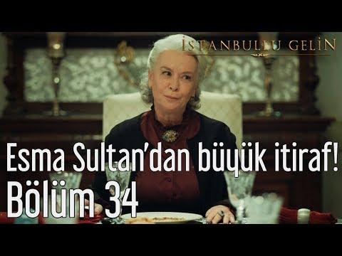 İstanbullu Gelin 34. Bölüm - Esma Sultan'dan Büyük İtiraf!