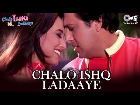 Chalo Ishq Ladaaye - Chalo Ishq Ladaaye | Govinda & Rani Mukherjee...