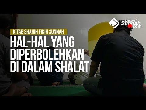 Hal-Hal Yang Diperbolehkan Di dalam Shalat #5 - Ustadz Mukhlis Biridha