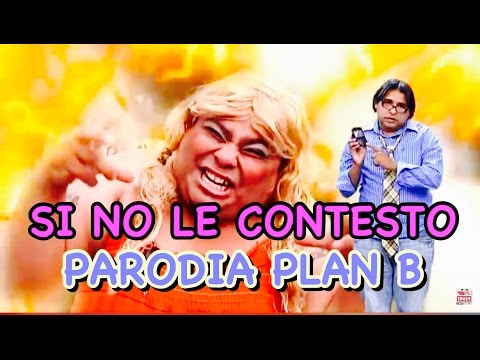 Plan B Si no le contesto parodia de INN