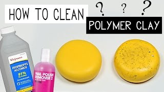 HOW TO CLEAN POLYMER CLAY ? Poly tips & tricks #1