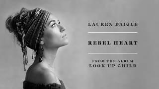 Download Lagu Lauren Daigle - Rebel Heart (audio video) Gratis STAFABAND