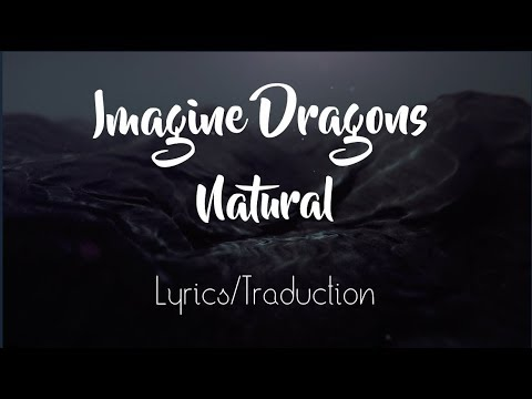 Imagine Dragons - Natural (Lyrics/Traduction)