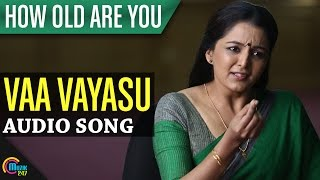 How Old Are You - How Old Are You -  Vaa Vayasu Chollidaan Song Audio HD