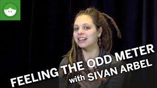 Feeling the Odd Meter with Sivan Arbel