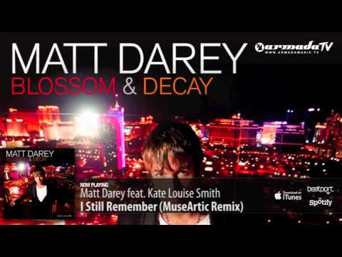 Matt Darey feat Kate Louise Smith – I Still Remember (MuseArtic Remix) (From 'Blossom & Decay')