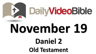 November 19 Daniel 2 Old Testament for the Daily Video Bible DVB