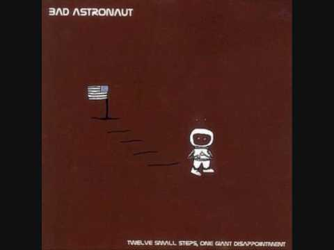 Bad Astronaut - The Thirteenth Step