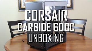 Corsair Carbide Series 600C: Unboxing