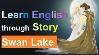 Learn English and Improve Vocabulary through Story: Swan lake (level 1) - Part 2