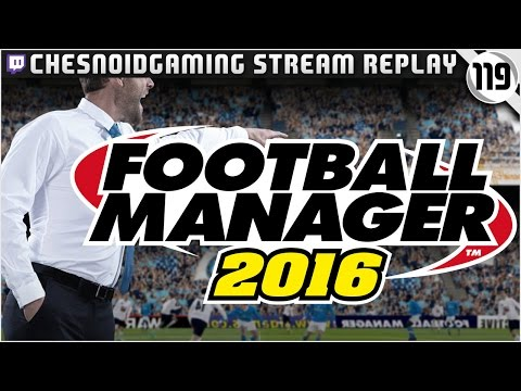 Football Manager 2016 | Stream Series Ep119 - JUVENTUS 2ND LEG!
