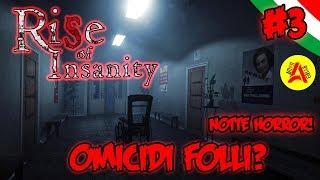 Omidi Folli? - Rise of Insanity ITA #3 - Notte Horror