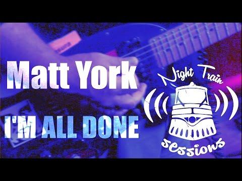 Matt York - Im All Done