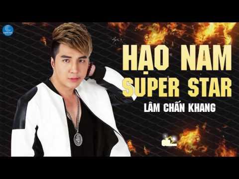 Hạo Nam SuperStar - Lâm Chấn Khang 2017 (Nhạc Phim Thần Thám Trần Hạo Nam) thumbnail
