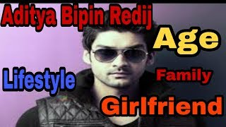 Aditya Bipin Redij lifestyle biography |hight age |girlfriend family|weight &more