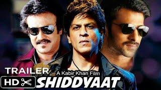 Shiddyat | Official Trailer | Shah Rukh Khan | Rajni Kanth | Prabhas