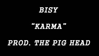 """Karma"" - Bisy - prod  by The piG heAD"