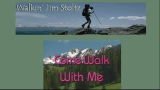 Watch Walkin Jim Stoltz Come Walk With Me video