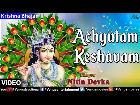 Achyutam Keshavam | Lyrical Video Song | Krishna Bhajan | Nitin Devka