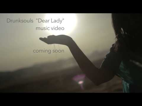 DrunkSouls Dear Lady Music video Teaser