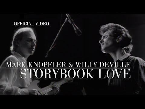 Mark Knopfler & Willy DeVille - Storybook Love (OFFICIAL)
