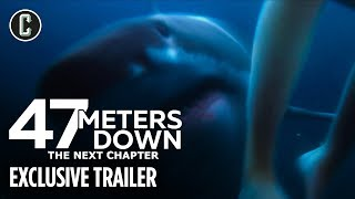 47 Meters Down: The Next Chapter - Exclusive Trailer Debut