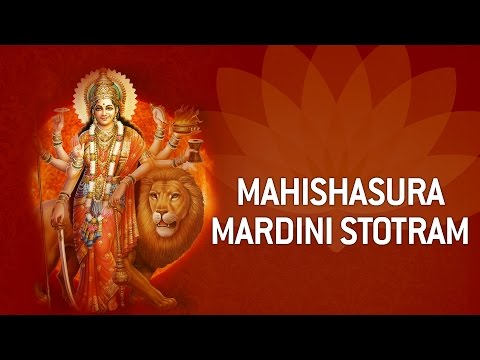 Mahishasura Mardini Stotram : Aigiri Nandini Nandita Medini video