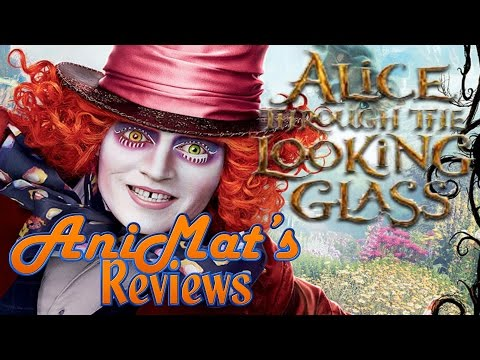 Alice Through the Looking Glass - AniMat's Reviews