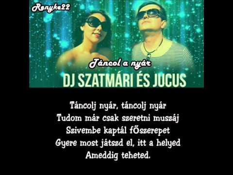 Dj Szatmári és Jucus - Táncol A Nyár [dalszöveg]