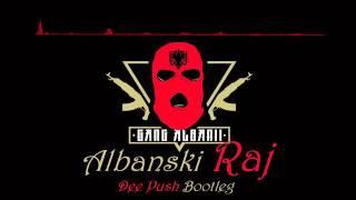 Gang Albanii   Albański Raj Dee Push Bootleg