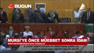 MURSİ'YE ÖNCE MÜEBBET, SONRA İDAM!