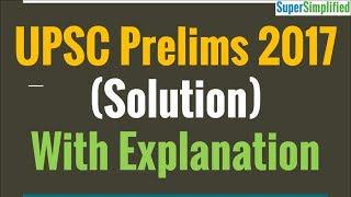 UPSC Civil Services Prelims 2017 - Solution : SuperSimplified