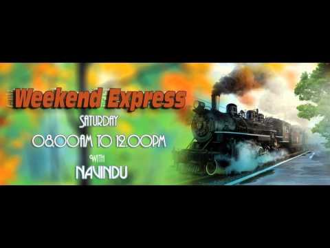 Weekend Express -  Saturday (08.00am to 12.00pm) Navidu