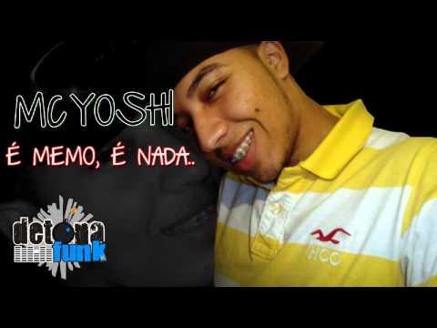 MC YOSHI - É MEMO É NADA ♫♪ VERSÃO FODA ' DJ BIEL BOLADO GRANFINO PRODUÇÕES '
