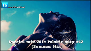 Special mix 2014 Polskie nuty / Polish Mix  / Disco Polo / #12 [Summer Mix]
